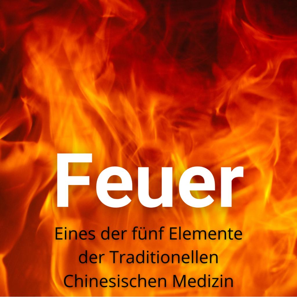 Feuer. Eines der fünf Elemente der Traditionellen Chinesischen Medizin
