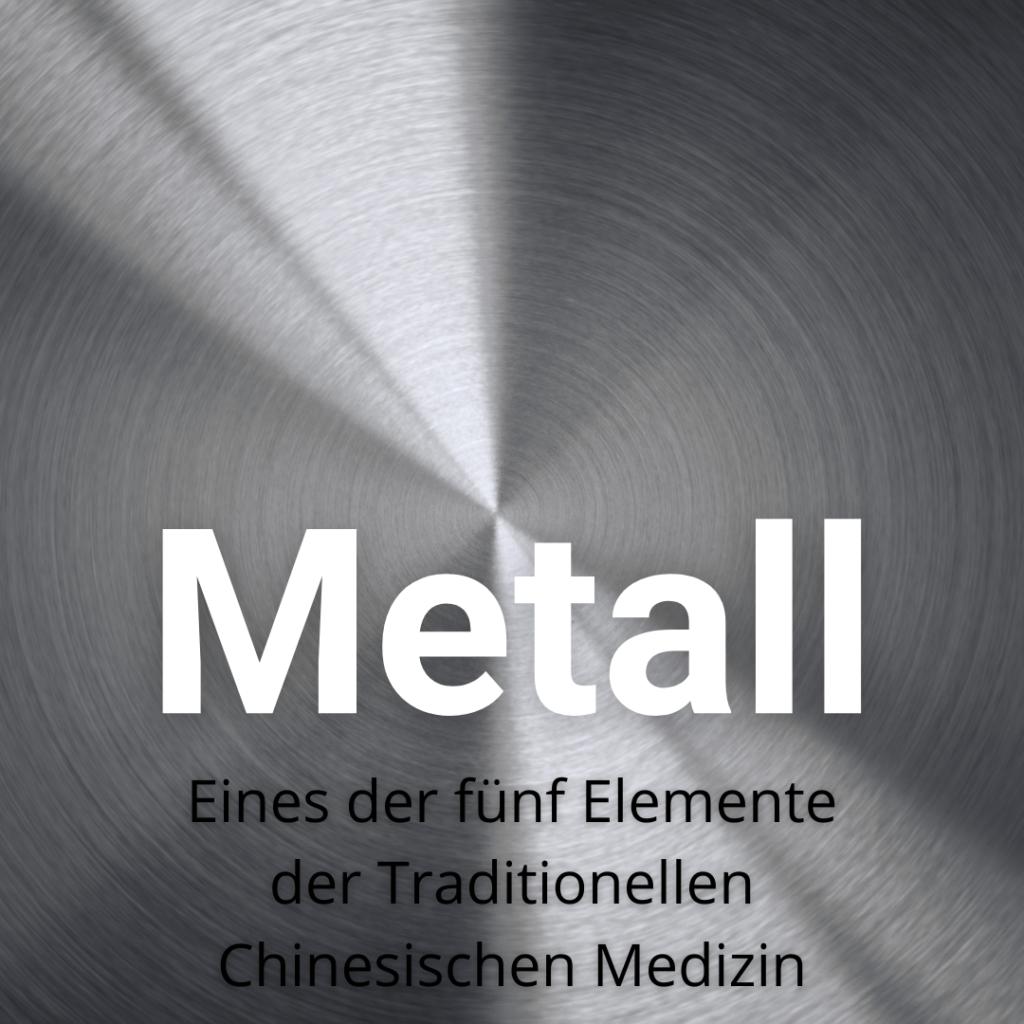 Metall. Eines der fünf Elemente der Traditionellen Chinesischen Medizin